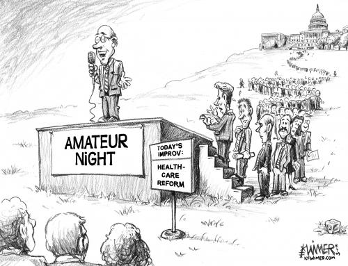 Cartoon: Amateur Night (medium) by karlwimer tagged healthcare,politics,us,