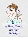 Cartoon: Hear Hear (small) by Hearing Care Humor tagged deaf,hardofhearing,hearingaid,birthday,ear