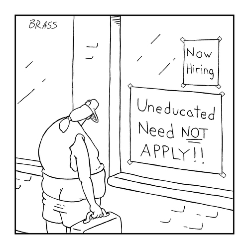 Cartoon: education (medium) by creative jones tagged promotion,self,unemployment,jobs,education,jobs,arbei,bildung