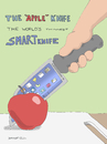 Cartoon: Stop yousing dum nifes (small) by creative jones tagged apple,smart,knife,phone,technology,thinnest