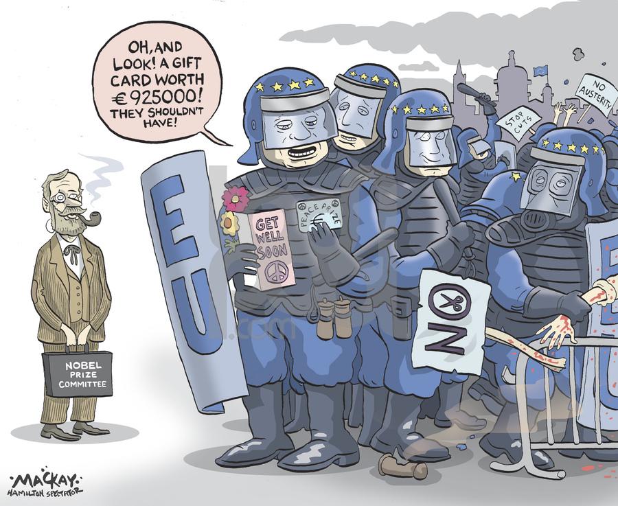 Cartoon: EU wins Nobel Peace Prize (large) by mackaycartoons tagged eu,europe,european,nobel,austerity,security,protest