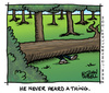 Cartoon: He Never Heard A Thing. (small) by JohnBellArt tagged tree,forest,hear,heard,crack,timber,fall,falls,man,philosophy,death