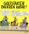 Cartoon: Isolation (small) by Karsten tagged politik,emirate,katar,golfstaaten,weltmeisterschaft,iran,terror,religion,araber,europa
