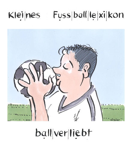 Cartoon: ballverliebt (medium) by woessner tagged freimut,woessner,karikaturen,cartoons,sprache,fussballsprache,sport,ballsport,ballverliebt,kleines,fussball,lexikon,freimut,woessner,karikaturen,cartoons,sprache,fussballsprache,sport,ballsport,ballverliebt,kleines,fussball,lexikon