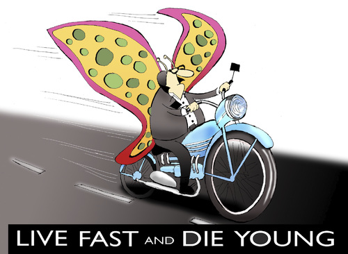 Cartoon: Live Fast and Die Young... (medium) by berk-olgun tagged live,fast,and,die,young
