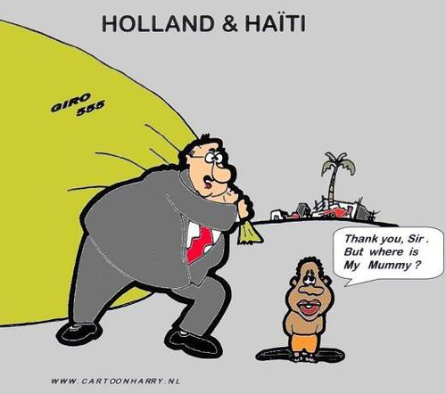 Cartoon: Holland Helps Haiti (medium) by cartoonharry tagged giro555,cartoonharry,money,mummy