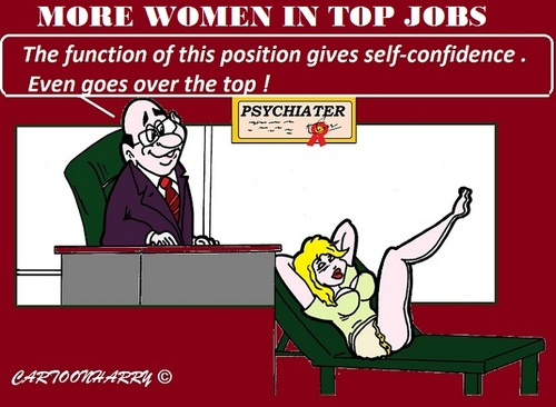 Cartoon: Women in Top Jobs (medium) by cartoonharry tagged women,topjobs,help,psychiater,cartoons,cartoonists,cartoonharry,dutch,toonpool