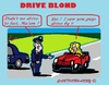 Cartoon: Fast Drivers (small) by cartoonharry tagged police,blond,fast,drive
