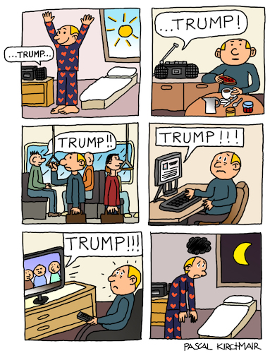 Cartoon: Too much Trump (medium) by Pascal Kirchmair tagged historia,em,quadrinhos,banda,desenhada,bande,dessinee,bd,tebeo,comiquita,striscia,fumetto,fumetti,comic,strip,bildgeschichte,make,america,great,hate,again,donald,trump,stable,genius,maga,maha,moron,fake,news,world,idiot,loony,madman,insane,crackpot,maniac,cartoon,caricature,karikatur,ilustracion,illustration,pascal,kirchmair,dibujo,desenho,drawing,zeichnung,disegno,ilustracao,illustrazione,illustratie,dessin,de,presse,du,jour,art,of,the,day,tekening,teckning,cartum,vineta,comica,vignetta,caricatura,weirdo,nutjob,nutcase,kook,nut,nutter,humor,humour,political,portrait,retrato,ritratto,portret,usa,hat,cap,red,potus,president,united,states,historia,em,quadrinhos,banda,desenhada,bande,dessinee,bd,tebeo,comiquita,striscia,fumetto,fumetti,comic,strip,bildgeschichte,make,america,great,hate,again,donald,trump,stable,genius,maga,maha,moron,fake,news,world,idiot,loony,madman,insane,crackpot,maniac,cartoon,caricature,karikatur,ilustracion,illustration,pascal,kirchmair,dibujo,desenho,drawing,zeichnung,disegno,ilustracao,illustrazione,illustratie,dessin,de,presse,du,jour,art,of,the,day,tekening,teckning,cartum,vineta,comica,vignetta,caricatura,weirdo,nutjob,nutcase,kook,nut,nutter,humor,humour,political,portrait,retrato,ritratto,portret,usa,hat,cap,red,potus,president,united,states