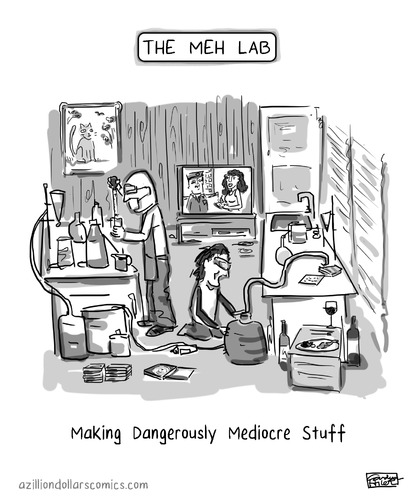 Cartoon: The Meh Lab (medium) by a zillion dollars comics tagged drugs,culture,society