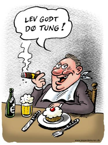 Cartoon: Live well - die heavy (medium) by deleuran tagged eating,food,smoking,tobacco,cakes,beer,living,dying,