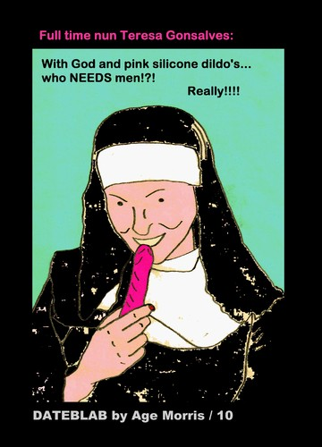 Cartoon: AM - Nun God and Pink Dildo (medium) by Age Morris tagged agemorris,god,dildo,siliconedildo,nun,fulltime,fulltimenun,whoneedsmen,really,dateblab,dateblabber,dating,datinggame,datelife