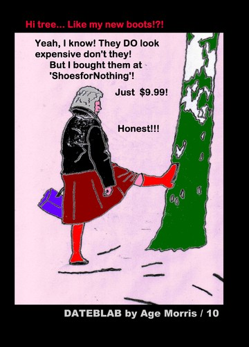 Cartoon: AM - Talking with Trees (medium) by Age Morris tagged agemorris,dating,dateblab,woman,taltingtotrees,talkingwithtrees,treetalker,shoesfornothing,expensiveboots,honest,cheapboots