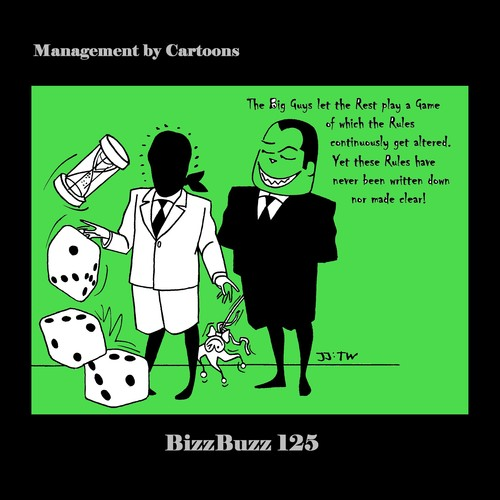 Cartoon: BizzBuzz The Big Guys (medium) by MoArt Rotterdam tagged managementadvice,officesurvival,officelife,managementbycartoons,managementcartoons,businesscartoons,bizztoons,thebigguys,therest,playagame,getaltered,therules,writtendown,madeclear
