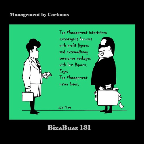 Cartoon: BizzBuzz Top Management Never... (medium) by MoArt Rotterdam tagged officesurvival,officelife,managementbycartoons,managementcartoons,businesscartoons,bizztoons,bizzbuzz,topmanagement,bonuses,bonusculture,outrageous,severancepay,severancepackage,severancedeal,intertwine,neverloose,profitfigures,lossfigures