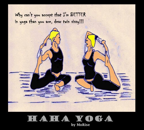 Cartoon: Haha Yoga - Better than you (medium) by MoArt Rotterdam tagged yoga,hahayoga,twins,twinsister,twinsissy,sissy,betterthanyou,accept,asana,posture,posturepractice