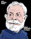 Cartoon: Lula Da Silva-Brazil. (small) by Cartoonarcadio tagged lula,brazil,latin,america,politicians,elections