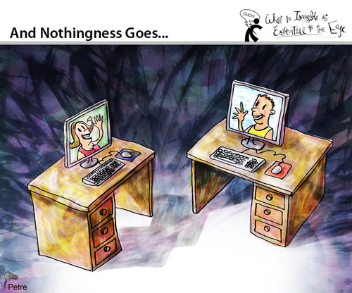 Cartoon: And Nothingness goes (medium) by PETRE tagged incommunication,social,nets