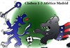 Cartoon: chelsea atletico (small) by Hossein Kazem tagged chelsea,atletico