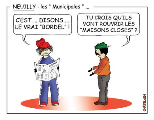Cartoon: NEUILLY - LES MUNICIPALES (medium) by chatelain tagged neuilly,humour,municipales,patarsort,