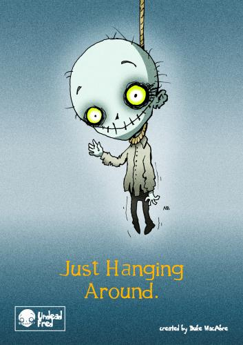 Cartoon: Just Hanging Around (medium) by volkertoons tagged creeps,creepy,horror,halloween,blue,blau,lustig,funny,tod,death,poster,postcards,cards,greeting,zombie,tot,dead,untot,fred,undead,humor,cartoon,volkertoons