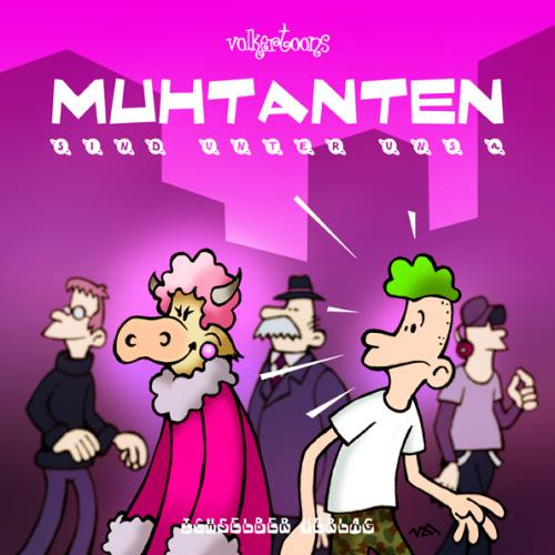 Cartoon: Muhtanten sind unter uns (medium) by volkertoons tagged cartoon,volkertoons,cover,illustration,mutant,muntants,kuh,kühe,cow