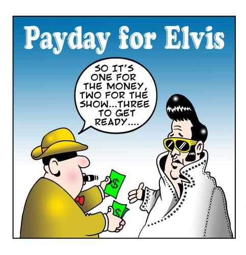 Cartoon: Elvis (medium) by toons tagged elvis,money,colonel,rock,star,payday,sixties,music