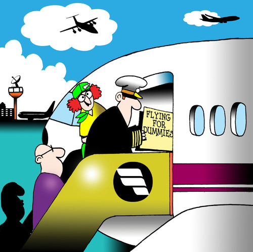 Cartoon: flying for dummies (medium) by toons tagged airlines,dummies,pilots,stewardess,aircraft,airports,airline,staff,co,pilot,british,airways,fear,of,flying