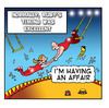 Cartoon: an affair (small) by toons tagged trapeze,circus,infidelity,affairs,marriage,relationships,balance