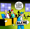 Cartoon: blame (small) by toons tagged blame,office,business,the,game,politics,boss,computers,gossip,guilty,sacked,fired,retrenched