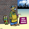Cartoon: Cheap tattoo removal (small) by toons tagged tattoos,body,art,piercing,welding,tattoo,removal
