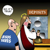 Cartoon: Jesus really does save (small) by toons tagged jesus,christ,deposits,saves,money,banks,savings,retirement,business,bank,teller,freak