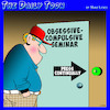 Cartoon: Obsessive compulsive (small) by toons tagged obsessive,compulsive,seminars,afflictions