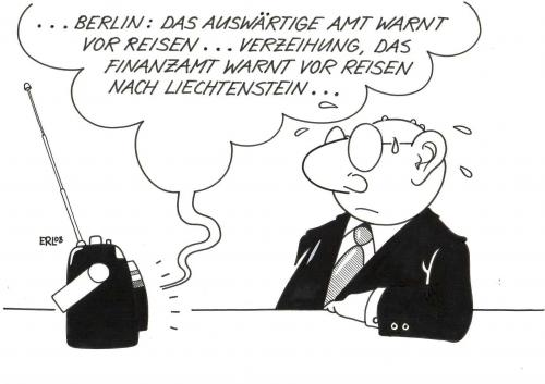 Cartoon: Reisewarnung (medium) by Erl tagged liechtenstein,,liechtenstein,außwertige,amt,berlin,regierung,bank,finanzamt,affären,reisen