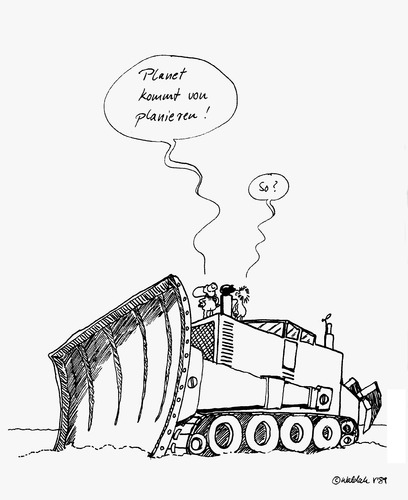 Cartoon: Planet kommt von planieren (medium) by waldah tagged planierraupe,planet