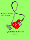 Cartoon: Ashes To Ashes (small) by Marbez tagged life,vacuum,cleaner