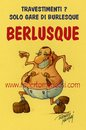 Cartoon: The King of Burlesque (small) by Roberto Mangosi tagged silvio,berlusconi,burlesque
