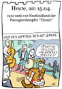 Cartoon: 15. April (small) by chronicartoons tagged titanic,weill,brecht,dreigroschenoer,schiff,dampfer,cartoon