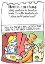 Cartoon: 16. April (small) by chronicartoons tagged alice,lewis,carroll,humptydumpty,hutmacher,teeparty,märchen,cartoon