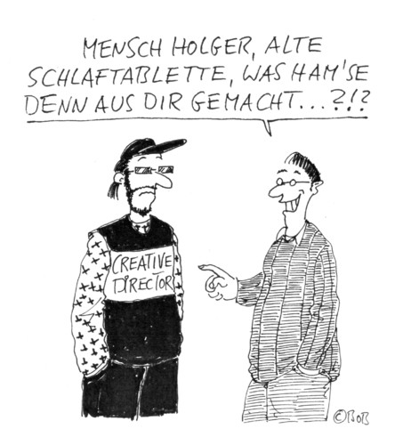 Cartoon: Creative Holger (medium) by Christian BOB Born tagged berufe,holger,creativedirector,karriere,schlaftablette,berufe,holger,creativedirector,karriere,schlaftablette