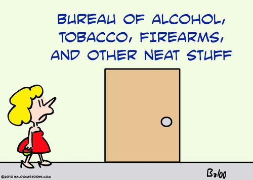 Cartoon: alcohol tobacco firearms neat st (medium) by rmay tagged alcohol,tobacco,firearms,neat,st