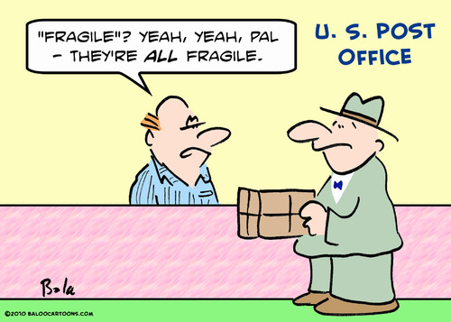 Cartoon: all fragile post office (medium) by rmay tagged all,fragile,post,office