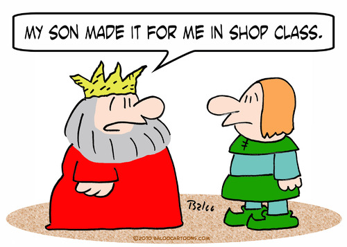 Cartoon: crown king son made shop class (medium) by rmay tagged crown,king,son,made,shop,class