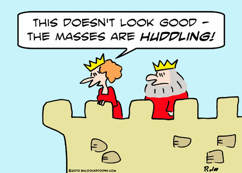 Cartoon: doesnt look good masses huddling (medium) by rmay tagged doesnt,look,good,masses,huddling