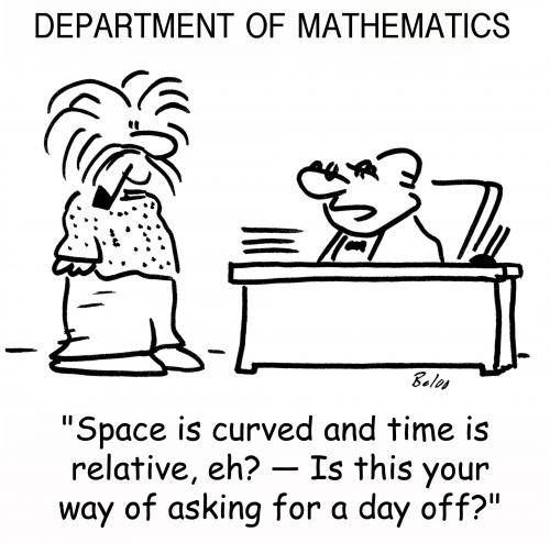 Cartoon: Einstein ask for a day off (medium) by rmay tagged einstein,day,off,relative,relativity,theory,space,time,curved