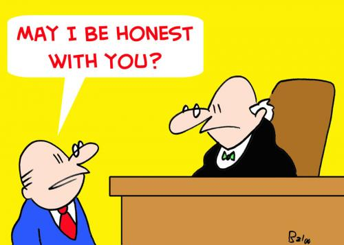 Cartoon: JUDGE HONEST WITH YOU (medium) by rmay tagged judge,honest,with,you
