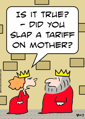 Cartoon: king tariff mother queen (medium) by rmay tagged king,tariff,mother,queen