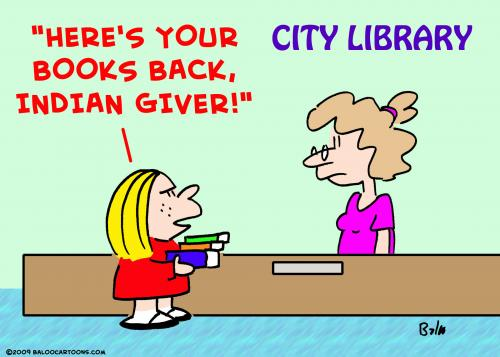 Cartoon: library books indian giver (medium) by rmay tagged library,books,indian,giver