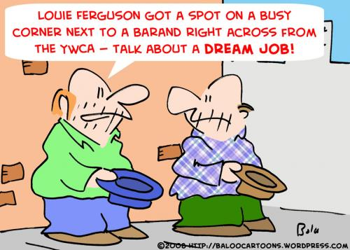 Cartoon: PANHANDLERS DREAM JOB (medium) by rmay tagged panhandlers,dream,job
