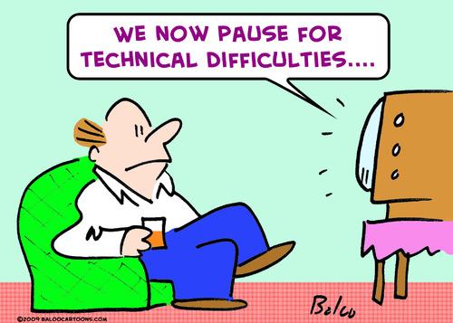 Cartoon: pause technical difficulties (medium) by rmay tagged pause,technical,difficulties